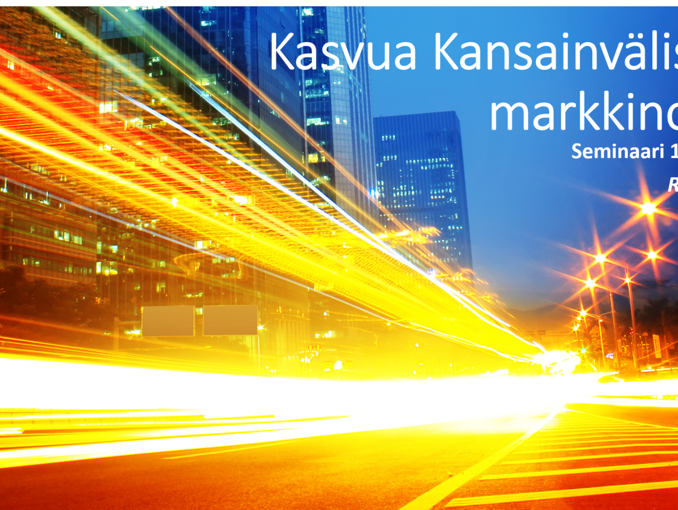 Kasvua Kansainvälisiltä Markkinoilta - Seminaari 12.3.2019